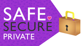 Safe Secure Private